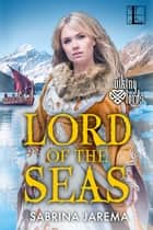Lord of the Seas eBook by Sabrina Jarema