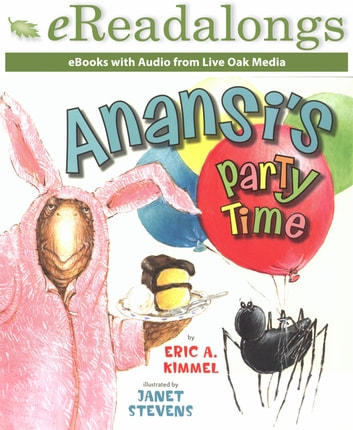 Anansis Party Time Ebook By Eric A Kimmel 9781430129783