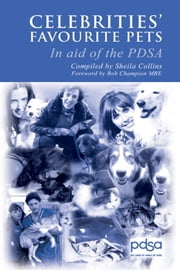 Celebrities' Favourite Pets - In Aid of the PDSA ebook by Sheila Collins