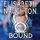 Bound audiolibro by Elisabeth Naughton, Elizabeth Wiley