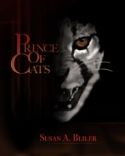 Prince of Cats ebook by Susan Bliler