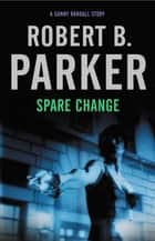 Spare Change ebook by Robert B. Parker