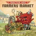 Tractor Mac Farmers' Market ebook by Billy Steers