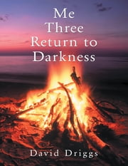 Me Three: Return to Darkness ebook by David Driggs