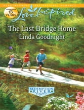 The Last Bridge Home ebook by Linda Goodnight