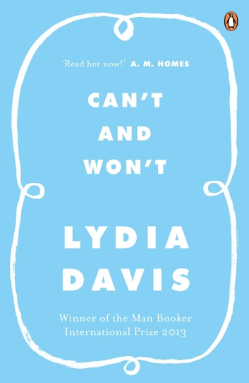 Can't and Won't ebook by Lydia Davis