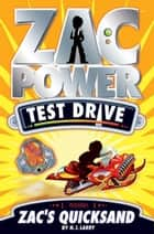 Zac Power Test Drive: Zac's Quicksand ebook by