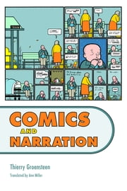 Comics and Narration ebook by Thierry Groensteen