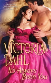 It's Always Been You ebook by Victoria Dahl