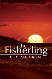 The Fisherling ebook by C A MEAKIN