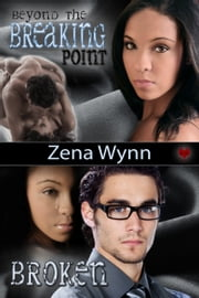 Beyond the Breaking Point and Broken Box Set Edition ebook by Zena Wynn