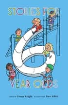 Stories For Six Year Olds ebook by