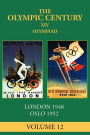 XIV Olympiad - London 1948, Oslo 1952 ebook by George Daniels