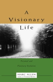 A Visionary Life ebook by Marc Allen