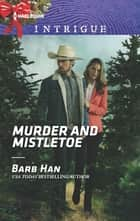 Murder and Mistletoe ebook by Barb Han