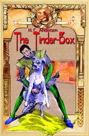 The Tinder-Box - Fairy tale ebook by Hans Christian Andersen, Daniel Coenn (illustrator)