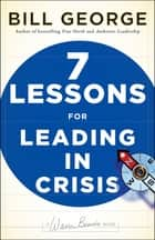 Seven Lessons for Leading in Crisis ebook by Bill George