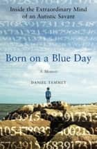 Born on a Blue Day ebook by Daniel Tammet