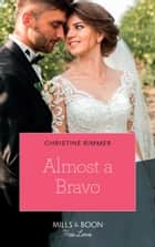 Almost A Bravo (Mills & Boon True Love) (The Bravos of Valentine Bay, Book 2) ebook by Christine Rimmer