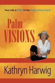 Palm Visions ebook by Kathryn Harwig