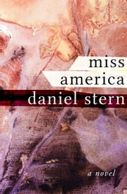 Miss America - A Novel ebook by Daniel Stern