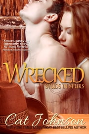 Wrecked - Studs in Spurs ebook by Cat Johnson