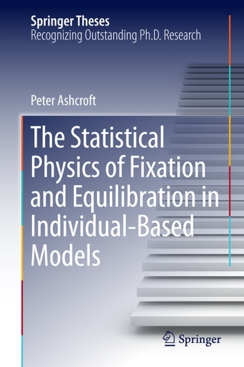 The Statistical Physics of Fixation and Equilibration in Individual-Based Models ebook by Peter Ashcroft