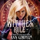 Witches Rule - Urban Fantasy Romance audiobook by