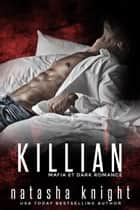 Killian - Mafia et Dark Romance ebook by Natasha Knight
