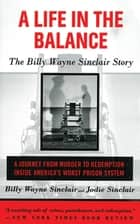 A Life in the Balance ebook by Billy Wayne Sinclair,Jodie Sinclair