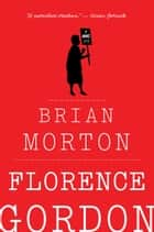 Florence Gordon ebook by Brian Morton