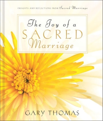 The Joy of a Sacred Marriage ebook by Gary L. Thomas