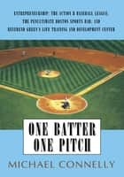 One Batter One Pitch ebook by Michael Connelly