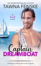 Captain Dreamboat ebook by Tawna Fenske