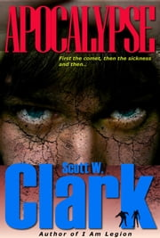 Apocalypse--Book 1--an Archon zombie novel ebook by Scott W. Clark