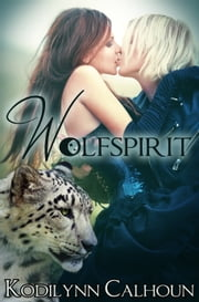 Wolfspirit ebook by Kodilynn Calhoun