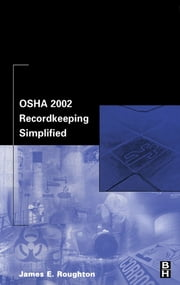 OSHA 2002 Recordkeeping Simplified ebook by James Roughton