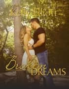 Broken Dreams ebook by Kelly Elliott