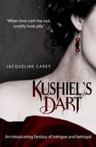 Kushiel's Dart ebook by Jacqueline Carey
