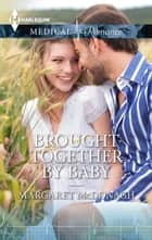 Brought Together by Baby ebook by Margaret McDonagh