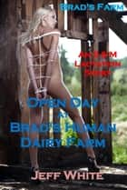 Open Day at Brad's Human Dairy Farm ebook by Jeff White