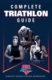 Complete Triathlon Guide ebook by USA Triathlon