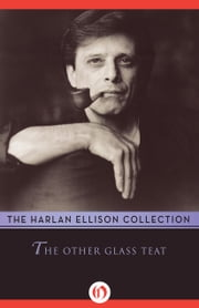 The Other Glass Teat ebook by Harlan Ellison