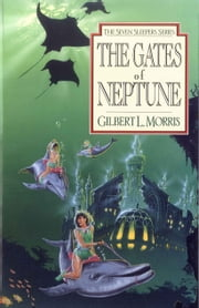 The Gates Of Neptune ebook by Gilbert L Morris