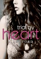Trial by Heart ebook by Lizzy Ford