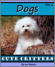 Dogs - Volume 2 - A Photo Collection of Cute & Cuddly Dogs ebook by Jen Weston