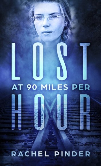 Lost at 90 MPH ebook by Rachel Pinder