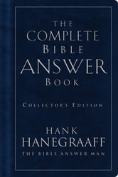 The Complete Bible Answer Book - Collector's Edition ebook by Hank Hanegraaff