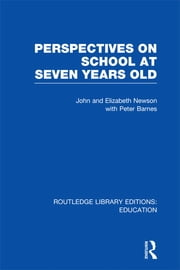 Perspectives on School at Seven Years Old ebook by John Newson,Elizabeth Newson