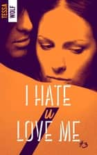 I hate U love me 3 ebook by Tessa Wolf
